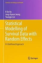 Statistical modelling of survival data with random effects : H-likelihood approach