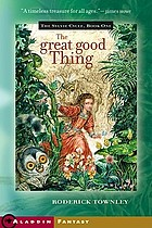 The great good thing : a novel