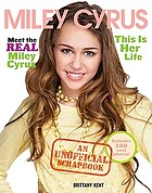 Miley Cyrus : this is her life
