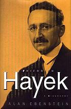 Friedrich Hayek : a biography