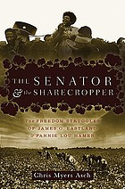 The senator and the sharecropper : the freedom struggles of James O. Eastland and Fannie Lou Hamer