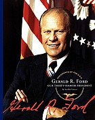 Gerald R. Ford : our thirty-eighth president