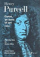 Come, ye sons of art : 1694 : Birthday ode for Queen Mary = Ode zum Geburtstag von Queen Mary : for SATB chorus, soloists and orchestra