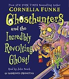 Ghosthunters and the incredibly revolting ghost!