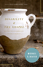 Disability and the Gospel : how God uses our brokenness to display his grace