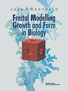 Fractal Modelling : Growth and Form in Biology