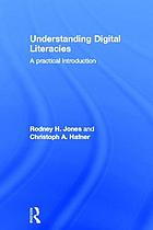 Understanding digital literacies : a practical introduction