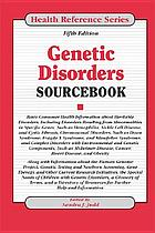 Genetic disorders sourcebook