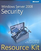 Microsoft Windows server 2008 security resource kit
