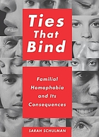 Ties that bind : familial homophobia and its consequences
