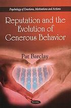 Reputation and the evolution of generous behavior