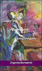Lucy's uncommon companion : a novel
