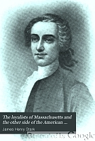 The loyalists of Massachusetts and the other side of the American Revolution,