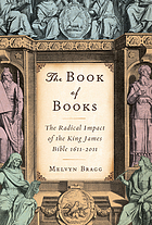The book of books : the radical impact of the King James Bible, 1611-2011