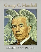 George C. Marshall, soldier of peace