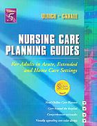 Nursing care planning guides : for adults in acute, extended and home care settings