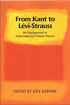 From Kant to Lévi-Strauss : the background to contemporary critical theory