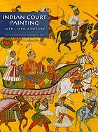 Indian court painting, 16th-19th century