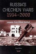 Russia's Chechen wars, 1994-2000 : lessons from urban combat