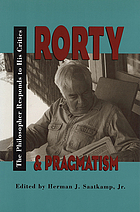 Rorty and pragmatism : the philosopher responds to his critics