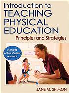 Introduction to teaching physical education : principles and strategies