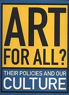 Art for all? : their policies and our culture