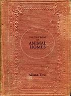 The true book of animal homes