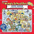 Scholastic's The magic school bus gets eaten : a book about food chains