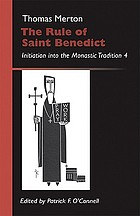 The rule of Saint Benedict : initiation into the monastic tradition 4