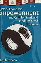 Black economic empowerment and cash for small and medium sized business