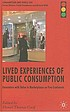 Lived experiences of public consumption : encounters with value in marketplaces on five continents