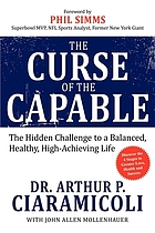 The curse of the capable: the hidden challenge to a balanced, healthy, high-achieving life