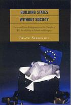 Building States without Society : European Union Enlargement and the Transfer of EU Social Policy to Poland and Hungary.