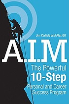 A.I.M. : the powerful 10-step personal and career success program