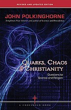 Quarks, chaos & Christianity : questions to science and religion