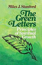 The green letters : principles of spiritual growth