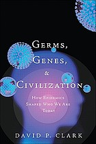 Germs, genes, & civilization : how epidemics shaped who we are today
