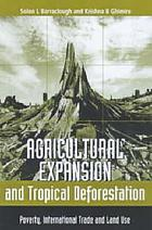 Agricultural expansion and tropical deforestation : poverty, international trade and land use