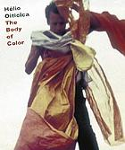 Helio Oiticica : the body of color