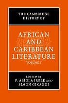 The Cambridge history of African and Caribbean literature / 1.