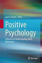 Positive psychology : advances in understanding adult motivation