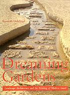 Dreaming gardens : landscape architecture and the making of modern Israel