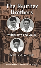 The Reuther brothers : Walter, Roy, and Victor