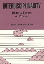 Interdisciplinarity : history, theory, and practice