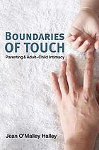 Boundaries of touch : parenting and adult-child intimacy