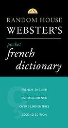 Random House Webster's pocket French dictionary : French-English, English-French, français-anglais, anglais-français