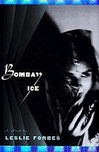 Bombay ice : a novel