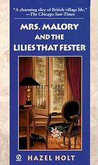 Mrs. Malory and the lilies that fester : a Sheila Malory mystery