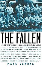 The fallen : a true story of American POWs and Japanese wartime atrocities