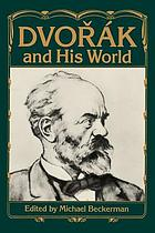 Dvořák and his world